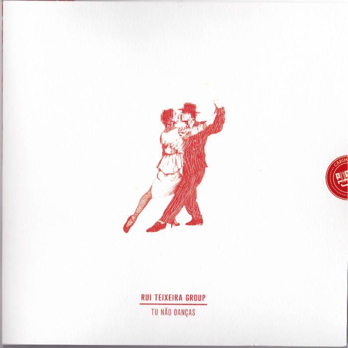 capa disco Rui Teixeira - Tu Não Danças