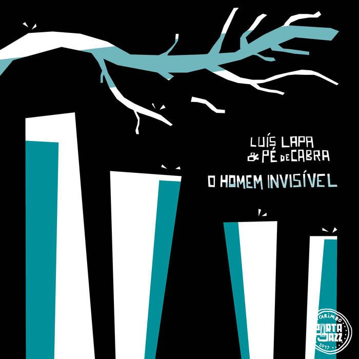 Capa disco Luis Lapa & Pé de Cabra - O Homem Invisível