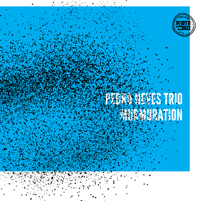Capa disco Pedro Neves Trio - Murmuration